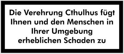 Die Verehrung Cthulhus fügt Schaden zu.
